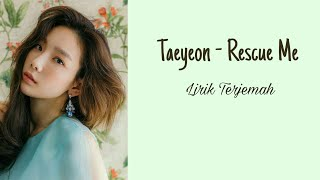 Taeyeon - Rescue Me (Color Coded Sub Indo)