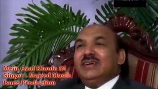 Main Gaal Khuda Di (Zaboor 85) By Majeed Masih | PakChristianWeb