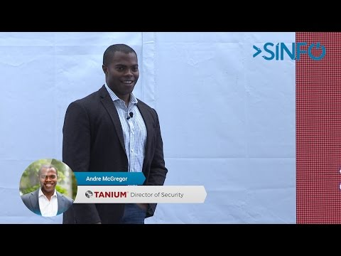 SINFO 24 - Andre McGregor (Director of Security @ Tanium Inc.)