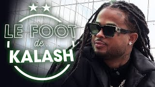 VIDEO: Le Foot de... Kalash