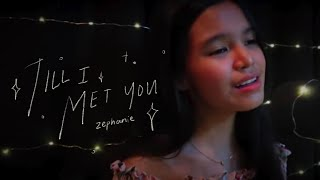 Till I Met You (Angeline Quinto) | Zephanie Cover