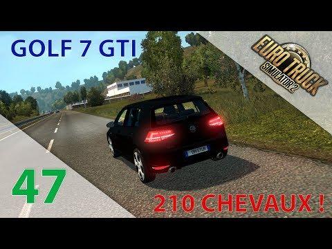 [Euro Truck Simulator 2] Episode n°47 : Golf 7 GTI, 210 chevaux sous le capot !