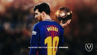 Lionel Messi - Harder, Better, Faster, Stronger | 2017-18