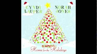 Home For The Holidays - Cyndi Lauper Ft. Norah Jones