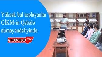 QƏBƏLƏDƏ YÜKSƏK BAL TOPLAYAN TƏLƏBƏLƏRLƏ GÖRÜŞ KEÇİRİB - QƏBƏLƏ TV