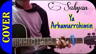 Sabyan - Ya Arhamarrohimin (Gitar Cover + Kunci/Chord Gitar + Lirik)