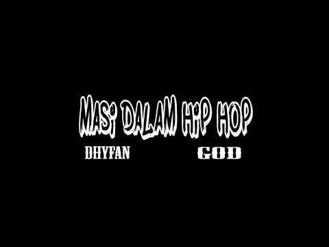 G.O.D - Masi Dalam Hip Hop (ft. DHYFAN)