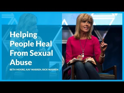 Helping People Heal From Sexual Abuse with Beth Moore, Kay Warren, and Rick Warren