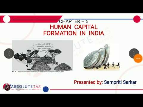 Chapter 5 - Human Capital Formation In India | NCERT Class 11 Economics | IAS UPSC