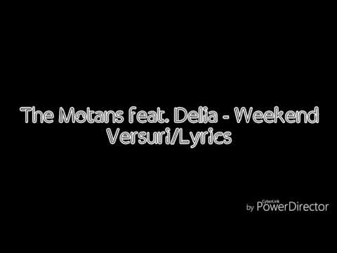 The Motans feat. Delia - Weekend (Versuri/Lyrics)