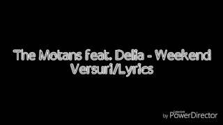 The Motans feat. Delia - Weekend (VersuriLyrics)