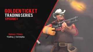 [TF2] AWESOME START - Golden Ticket Trading Series #1 | TF2 Nothing to Something