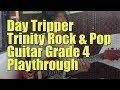 Day Tripper - Trinity Rock & Pop Guitar Grade 4 2018 Playthrough Demo
