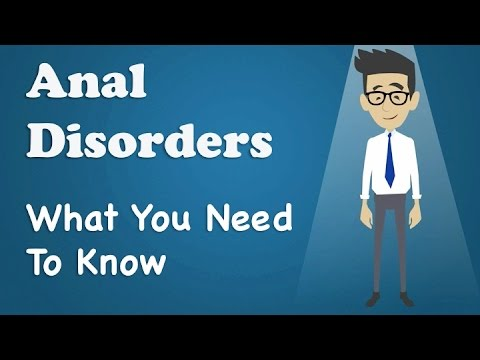 Anal Disorders - What You Need To Know
