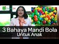 Dokter 24 - Awas ! 3 Bahaya Mandi Bola Untuk Anak