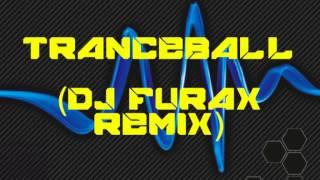 Tranceball - Tranceball (DJ Furax Remix)