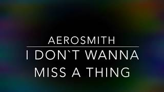 AEROSMITH  I DON'T WANNA MISS A THING