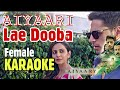 Lae Dooba Karaoke | Aiyaary | Full Version With Lyrics