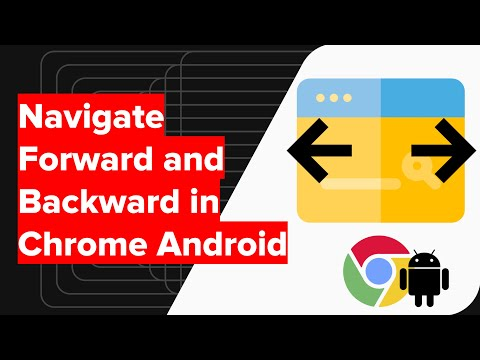 How to Navigate Forward and Backward in Chrome Android?