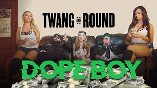 "Twang and Round - ""Dope Boy"""
