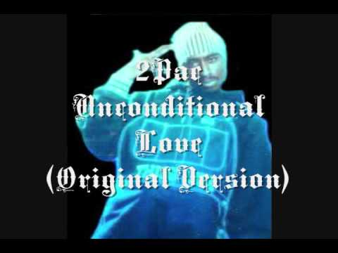 2Pac - Unconditional Love OG