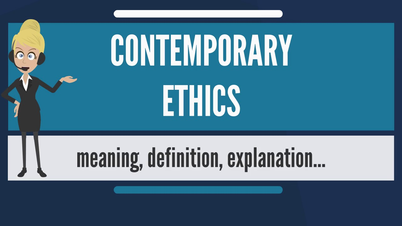 What is CONTEMPORARY ETHICS? What does CONTEMPORARY ETHICS mean ...