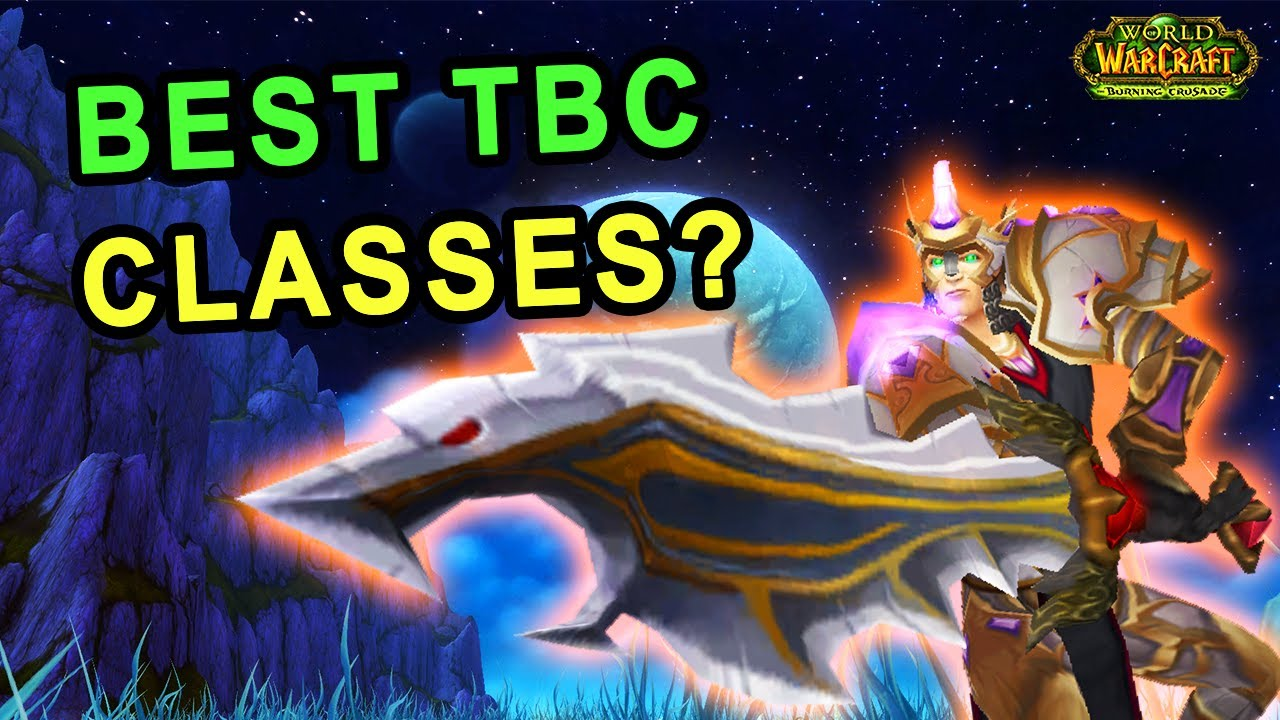 What Are The Best Classes In Tbc Classic Youtube