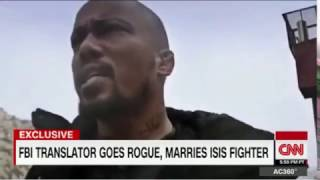 CNN Exclusive: FBI Translator Goes Rogue, Marries ISLAMIC STATE Fighter