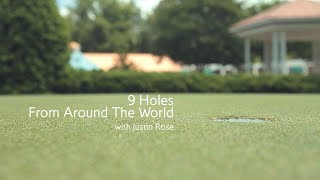 9 Holes From Around The World With Justin Rose and British Airways