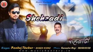 Latest Himachali Song | Saibuye - Shehzadi By Pankaj Thakur | Music HunterZ