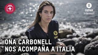 Ona Carbonell visita nuestros proyectos en Italia - Oxfam Intermón