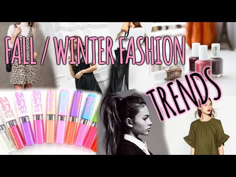 Fashion Trends⎜Fall / Winter 2016-2017 (Clothing, makeup, hair, nails)