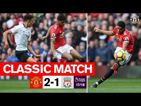 Classics   United 2-1 Liverpool (17/18)   Rashford double gives the Reds victory