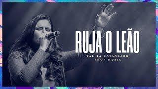 RUJA O LEÃO (Ao Vivo) | Talita Catanzaro | fhop music