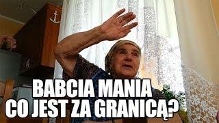 Babcia Mania - Co jest za granicą?