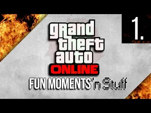 GTA 5 Online - Fun Moments 'n Stuff -...