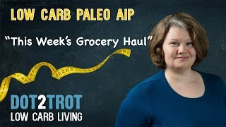 Low Carb Paleo AIP Grocery Haul