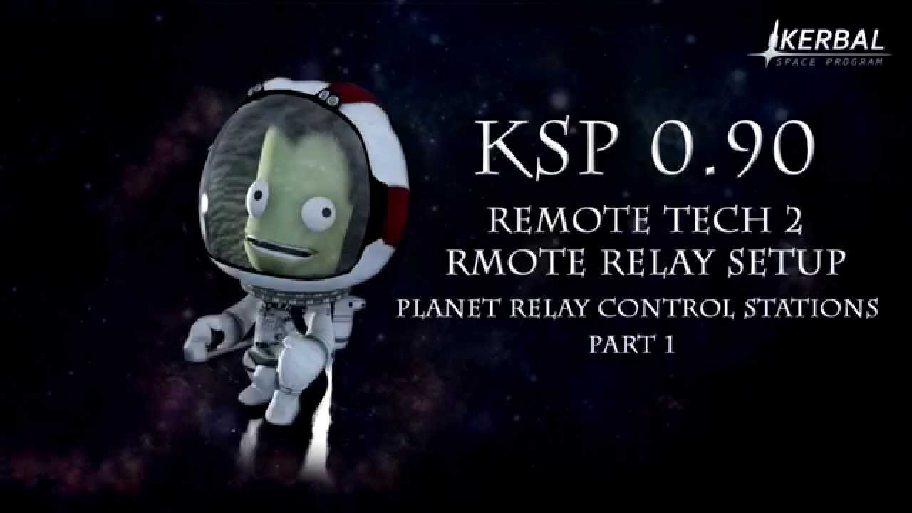 Kerbal Space Program - Relay Station for Remote Tech ...