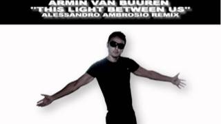 Armin Van Buuren - This Light Between Us (Alessandro Ambrosio remix)