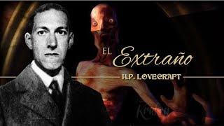 El extraño, de H.P. Lovecraft - narrado por El abuelo Kraken