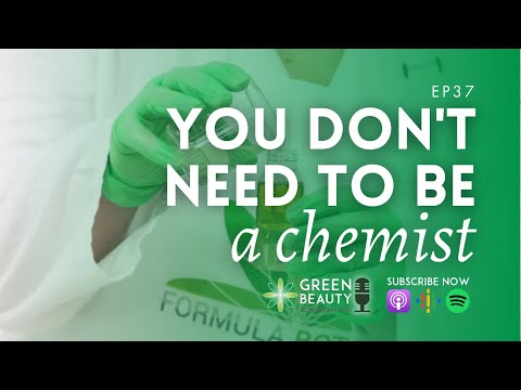 EP37. Do You Need To Be A Cosmetic Chemist To Formulate Skincare?