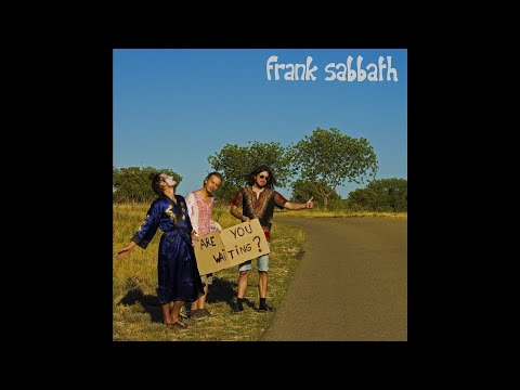 "Frank Sabbath ""Are You Waiting ?"" (New Full Album) 2017"