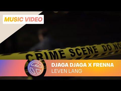 Djaga Djaga - Leven Lang ft. Frenna (Prod. Eurosoundz)