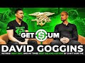 David Goggins - Inside the Mind of a Navy SEAL and the World's Toughest Man Alive | GetSum EP10