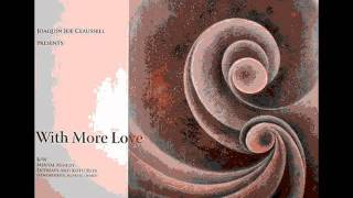 Joe Claussell - With More Love (Sacred Rytham Remix)