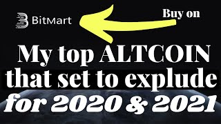 My Top Altcoin thats set to Explode for 2020 and 2021 (Buy on Bitmart)