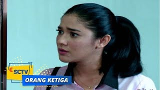 Video Highlight Orang Ketiga - Episode 221 download MP3, 3GP, MP4, WEBM, AVI, FLV Juni 2018