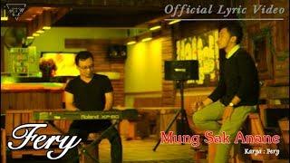 Download Video Mung Sak Anane - Fery  |  Lyric   #music MP3 3GP MP4