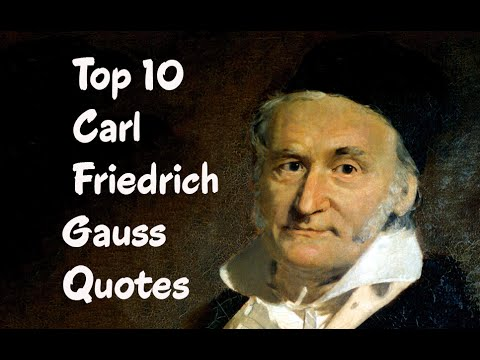 Top 10 Carl Friedrich Gauss Quotes The Famous mathematician