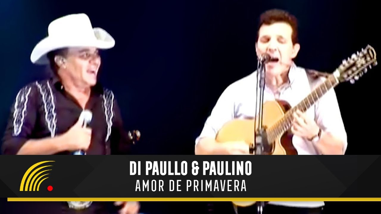 Amor de Primavera - Di Paulo e Paulino (Grandes Encontros Sertanejos)